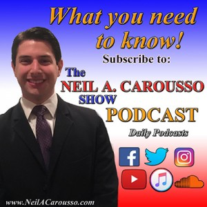 """The Neil A. Carousso Show Podcast"" is a daily audio podcast available on iTunes and NeilACarousso.com."